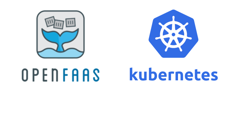 Kubernetes and OpenFAAS